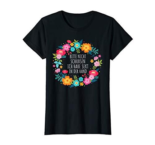 Damen Bitte Nicht Schubsen Ich Habe Sekt In Der Hand I Blumenmotiv T-Shirt