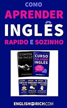 Como Aprender Inglês Rapido e Sozinho BOX: 5 em 1: Contos em Inglês, Curso Falando Inglês e mais por [Rich Johnson]