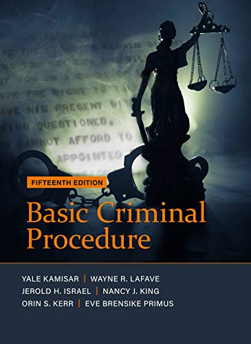 Compare Textbook Prices for Basic Criminal Procedure: Cases, Comments and Questions American Casebook Series 15 Edition ISBN 9781683289890 by Kamisar, Yale,LaFave, Wayne,Israel, Jerold,King, Nancy,Kerr, Orin,Primus, Eve