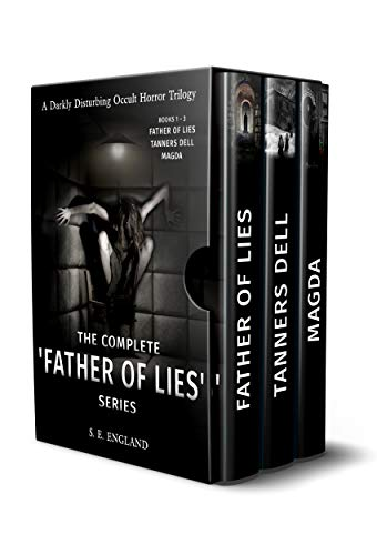 The Complete 'Father of Lies' Series. Books 1-3: 'Father of Lies', 'Tanners Dell' and 'Magda': A Darkly Disturbing Occult Horror Trilogy (English Edition)