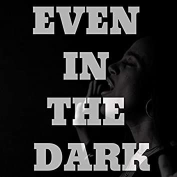 Even in the Dark (feat. Leo Flores)