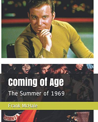 Compare Textbook Prices for Coming of Age: The Summer of 1969  ISBN 9798687250474 by McHale, Frank