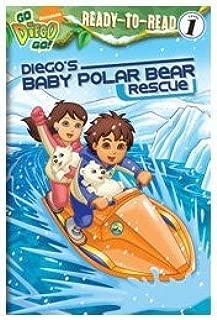 Diegos Baby Polar Bear Rescue by Simon Spotlight/Nickelodeon,2009] (Paperback)