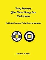Tang Dynasty Qian Yuan Zhong Bao Cash Coins: Guide to Common Plain-Reverse Varieties