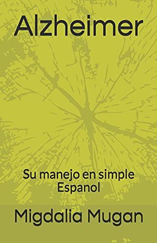 alzheimer: Su manejo en simple Espanol (Spanish Edition)