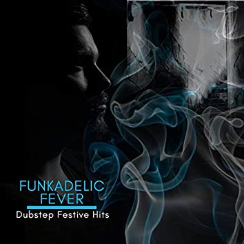 Funkadelic Fever - Dubstep Festive Hits
