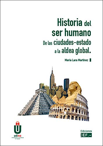 Historia del ser humano. De las ciudades-estado a la aldea global eBook: María Lara Martínez: Amazon.es: Tienda Kindle