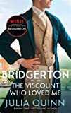 Bridgerton: The Viscount Who Loved Me (Bridgertons Book 2): The Sunday Times bestselling inspiration for the Netflix Original Series Bridgerton: The ... Series Bridgerton (Bridgerton Family, Band 2)