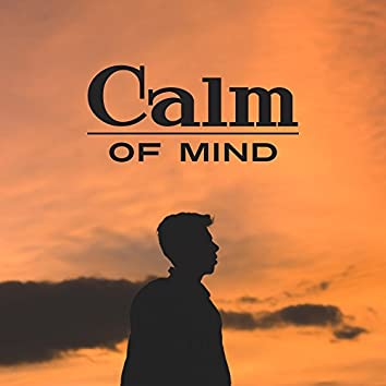 Calm of Mind – Music for Yoga Meditation, Mantra, Mindfulness Practice, Relax, Zen 2017
