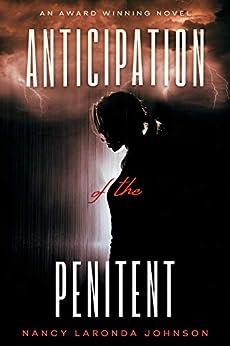 Anticipation of the Penitent by [Nancy LaRonda Johnson, Celeste Davila, Rene Curry]
