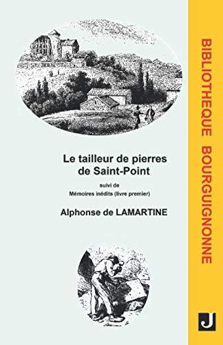 Le tailleur de pierres de Saint-Point suivi de Mémoires inédits (livre premier)