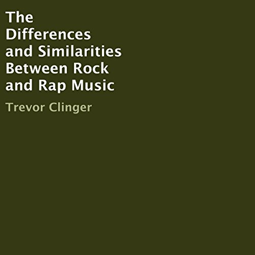 The Differences and Similarities Between Rock and Rap Music audiobook cover art