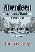Aberdeen Travel and Tourism, Scotland