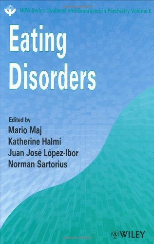 Eating Disorders (Wpa Series, Evidence and Experience in Psychiatry, 6)