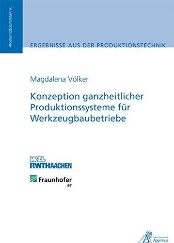 Konzeption ganzheitlicher Produktionssysteme für Werkzeugbaubetriebe