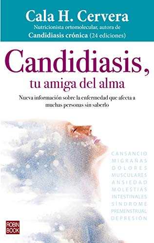 Candidiasis, tu amiga del alma: Nueva información sobre la enfermedad que afecta a muchas personas sin saberlo (Alternativas)