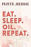 Prayer Journal Eat Sleep Oil Repeat Essential Oil Meme: Prayer Calendar Journal, Motivational Planner 2021,For Women, Journal Religious, Hope Waits