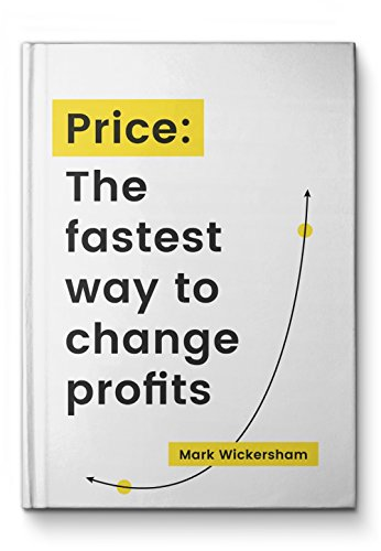 Price: The fastest way to change profits