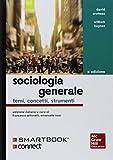 Sociologia generale. Temi, concetti, strumenti. Con Connect. Con e-book...