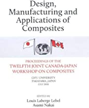 Design, Manufacturing and Applications of Composites 2018 Proceedings of the Twelfth Joint Canada-Japan Workshop on Composites