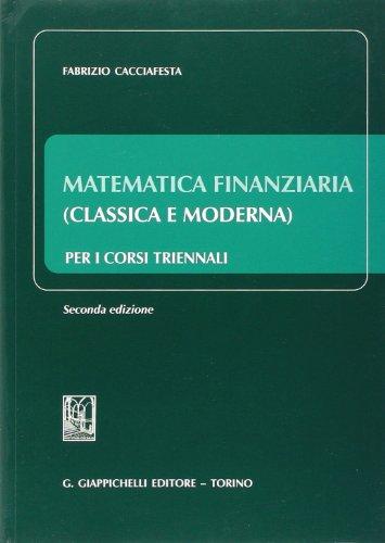 Matematica finanziaria (classica e moderna) per i corsi triennali