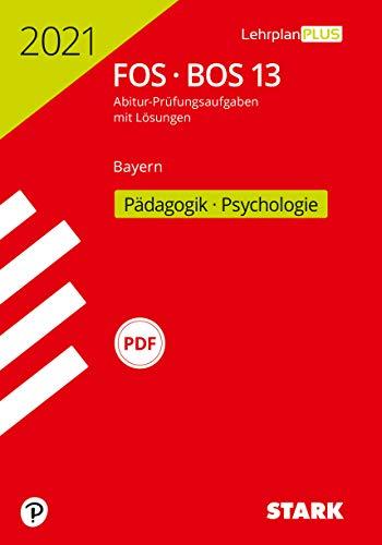 STARK Abiturprüfung FOS/BOS Bayern 2021 - Pädagogik/Psychologie 13. Klasse