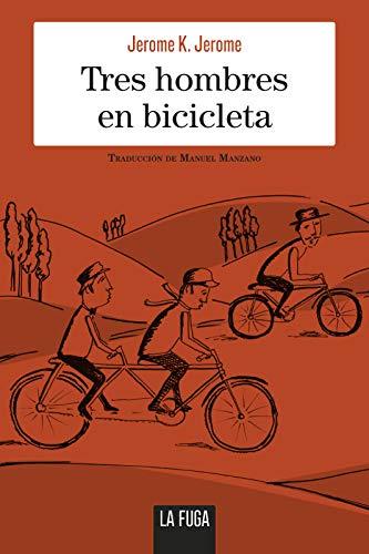 Tres hombres en bicicleta (En serio nº 9) (Spanish Edition)