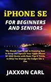 iPHONE SE FOR BEGINNERS AND SENIORS: The Simple User Guide to Knowing how to Setup and Operate Your Apple iPhone SE 2020 Device with Basic Tips & Tricks ... the Gadget like a Pro (English Edition)