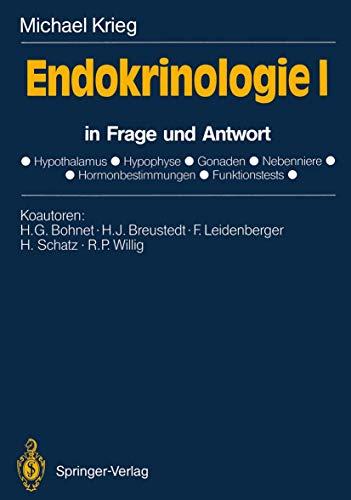 Endokrinologie I: in Frage und Antwort. Hypothalamus, Hypophyse, Gonaden, Nebenniere, Hormonbestimmungen, Funktionstests (German Edition)