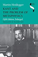 Kant and the Problem of Metaphysics, Fifth Edition, Enlarged (Studies in Continental Thought)