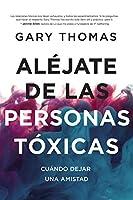 Alejado de las personas tóxicas / Stay Away from Toxic People: Cuando dejar una Amistad / When to Leave a Friendship