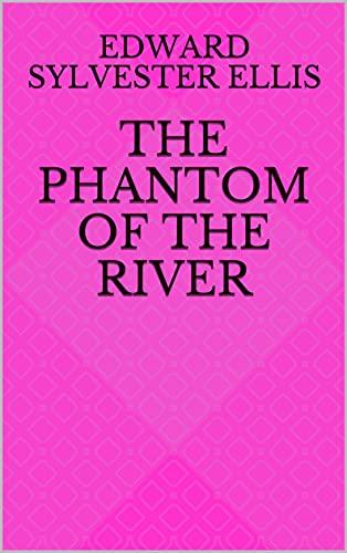 The Phantom of the River (English Edition)