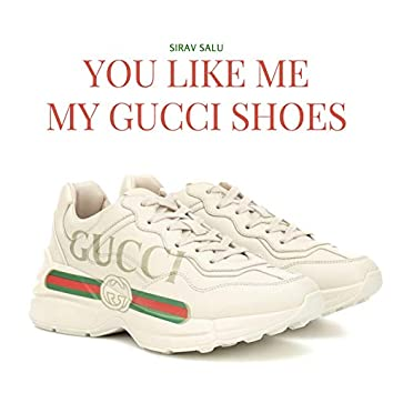 You Like Me My Gucci Shoes TikTok
