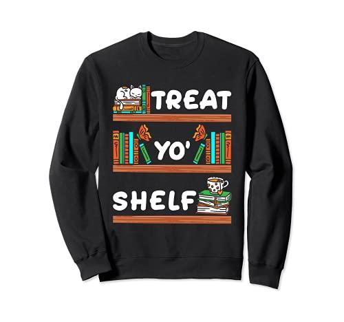 Treat Yo' Shelf - Lector de bibliotecario de Halloween Sudadera