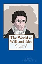 The World as Will and Idea: Volume 1 2 and 3