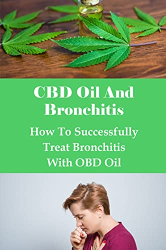 CBD Oil And Bronchitis: How To...