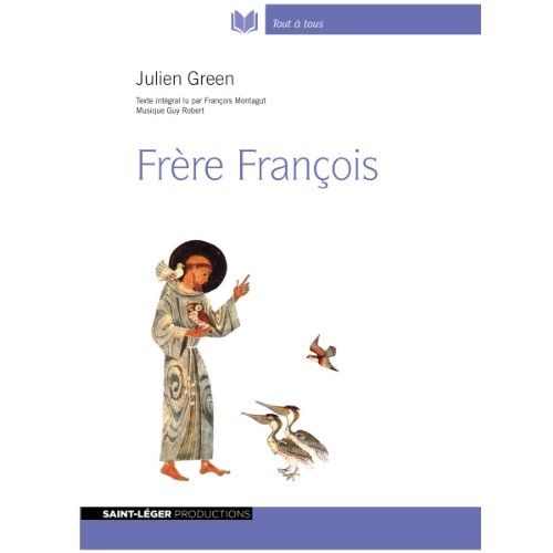 Frère François                   By:                                                                                                                                 Julien Green                               Narrated by:                                                                                                                                 François Montagut                      Length: 12 hrs and 3 mins     1 rating     Overall 5.0
