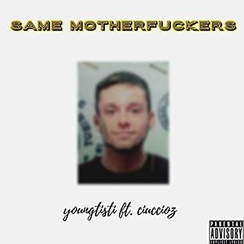 Same Motherfuckers