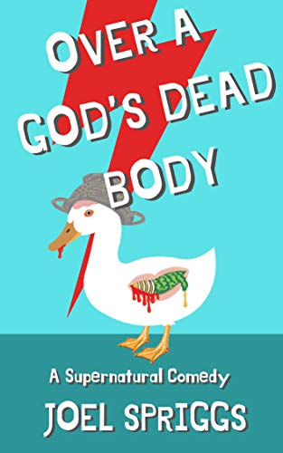 Over a God's Dead Body: A Supernatural Comedy (Wrong Gods...