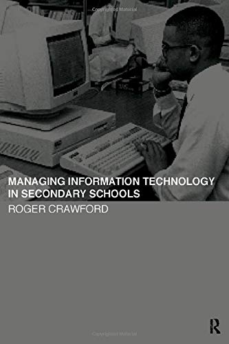 Managing Information Technology in Schools (Educational Management)