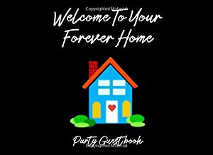 Welcome To Your Forever Home Party Guest Book: An Adoption Keepsake Book For Newly Adoptive Parents