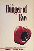 The Hunger of Eve: One Woman's Odyssey Toward the Future