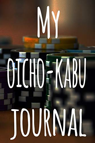 My Oicho-Kabu Journal: The perfect gift for the fan of gambling in your life - 365 page custom made journal!