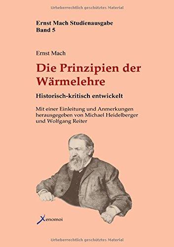 Die Prinzipien der Wärmelehre: Historisch-kritisch entwickelt (Ernst Mach Studienausgabe)