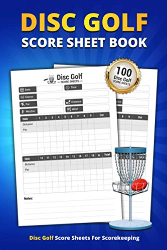 Disc Golf Score Sheet Book: 100 Score Sheets For Scorekeeping | Elegant Disc Golf Game Score Keeping Book (Disc Golf Game Score Pads)