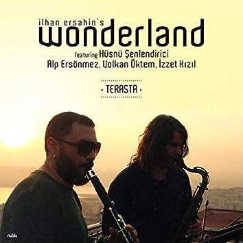 Ilhan Ersahin's Wonderland - Terasta