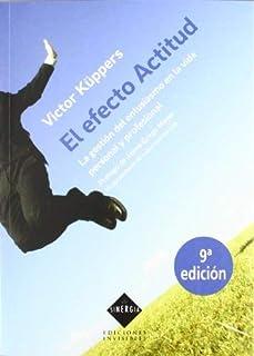 El efecto actitud: La gestión del entusiasmo en la vida personal y profesional (Sinergia) de Küppers, Victor (2012) Tapa b...