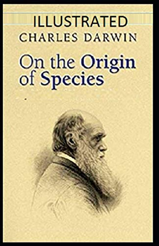 On the Origin of Species Charles Darwin: (Treatise, Nonfictional prose, Scientific literature) [Annotated]