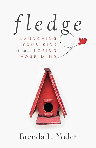 Fledge: Launching Your Kids Without Losing Your Mind