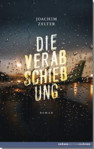 Die Verabschiebung: Roman (Edition Klöpfer)